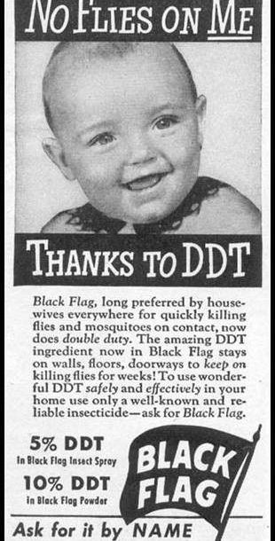 See kids, this one is funny because only later did we find out that DDT can, you know, kill you.